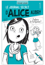 Vente  Le journal secret d'Alice Aubry Tome 1 - J'adore le turquoise  - Sylvie Louis