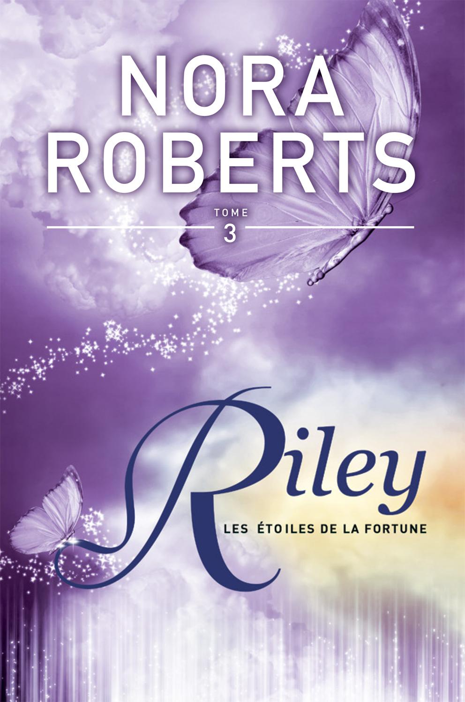 Les 233 Toiles De La Fortune Tome 3 Riley Nora Roberts