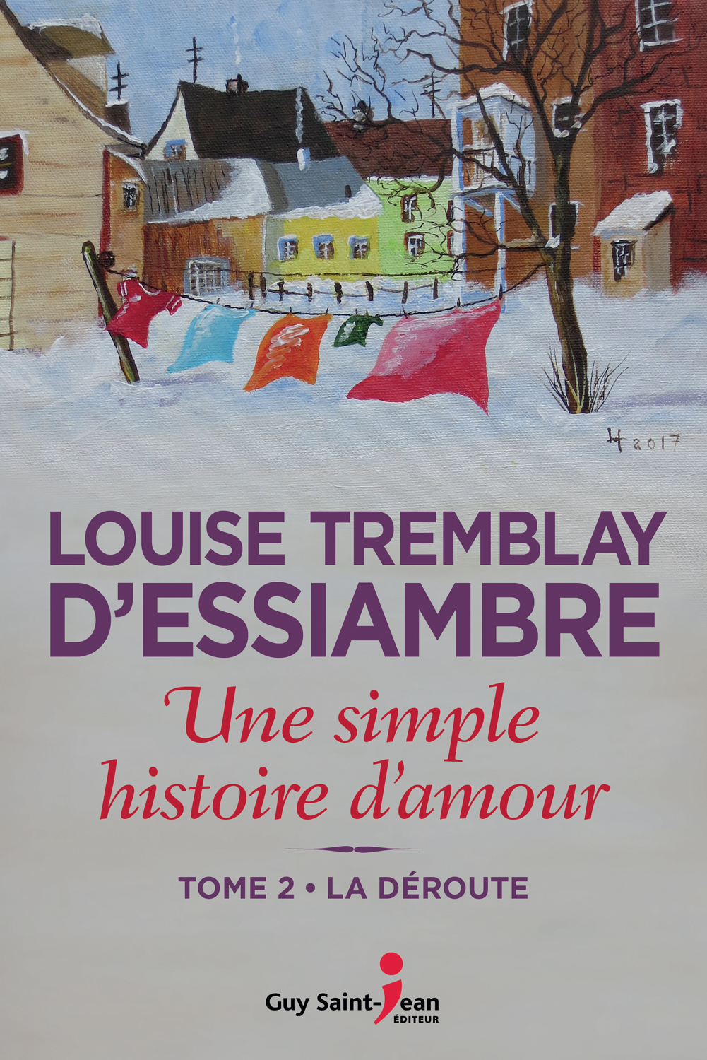 une simple histoire d 39 amour tome 2 la d route louise tremblay d 39 essiambre qu bec loisirs. Black Bedroom Furniture Sets. Home Design Ideas