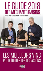 Vente  Le guide 2018 des méchants raisins  - Patrick Désy / Élyse Lambert / Mathieu Turbide