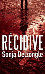 Vente  Récidive  - Sonja Delzongle