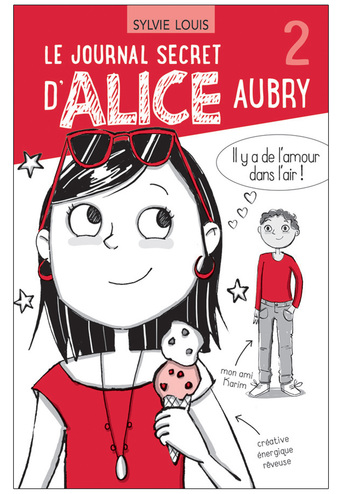 Vente                                 Le journal secret d'Alice Aubry tome 2 - Il y a de l'amour dans l'air!                                  - Sylvie Louis