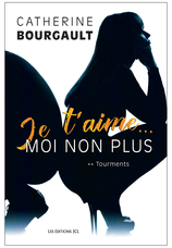 Vente  Je t'aime… moi non plus tome 2 - Tourments  - Catherine Bourgault