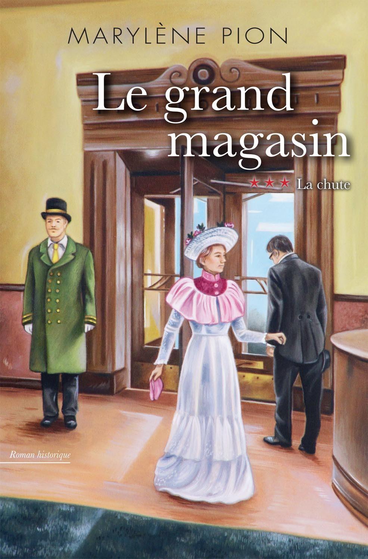 Super Le grand magasin tome 3 - La chute - Marylène Pion - - Québec loisirs LM-37