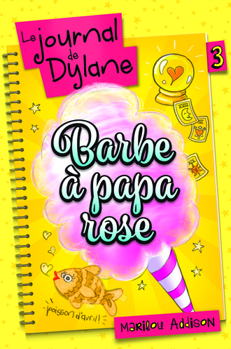 Vente  Le journal de Dylane tome 3 - Barbe à papa rose  - Marilou Addison