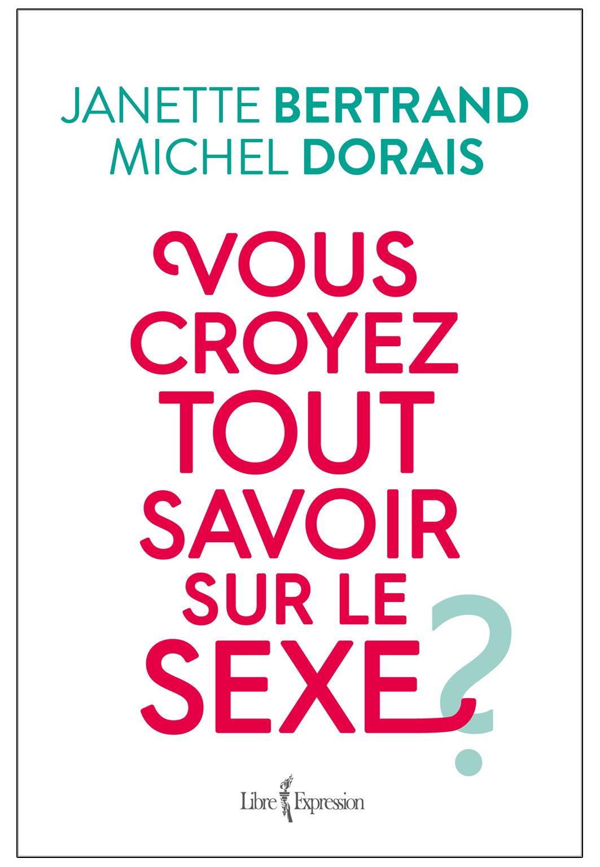 Vous croyez tout savoir sur le sexe ? - Janette Bertrand et Michel Dorais sur Bookys