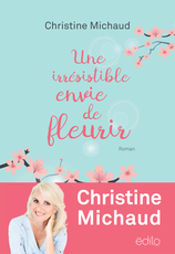 Vente  Une irrésistible envie de fleurir  - Christine Michaud