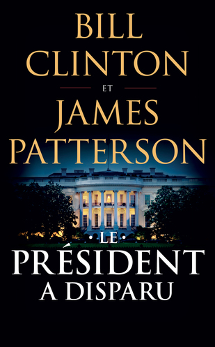Vente  Le président a disparu  - Bill Clinton / James Patterson