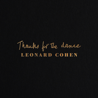 Vente  Thanks For the Dance  - Leonard Cohen