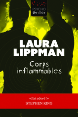 Vente  Corps Inflamables  - Laura Lippman