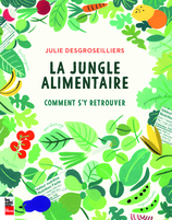Vente  La jungle alimentaire - Comment s'y retrouver  - Julie Desgroseilliers
