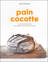 Vente  Pain cocotte : La méthode simple pour faire son pain au levain  - Ilona Chovancova