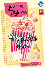 Vente  Le journal de Dylane - Popcorn rose - Tome 12  - Marilou Addison