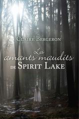 Vente  Les amants maudits de Spirit Lake  - Claire Bergeron