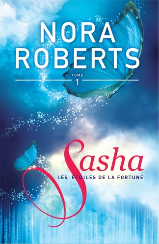 Les 233 Toiles De La Fortune Tome 1 Sasha Nora Roberts