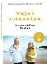 Vente  Maigrir à la cinquantaine  - Dr Claude Dalle et Valérie Lamour