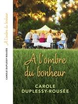 Vente  A l'ombre du bonheur  - Carole Duplessy-Rousée