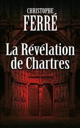 Vente  La révélation de Chartres  - Christophe Ferré