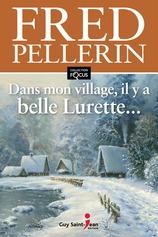 Vente  Dans mon village, il y a belle Lurette...  - Fred Pellerin