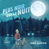 Vente  Plus noir que la nuit  - Chris Hadfield / Kate Fillion