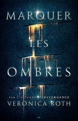 Vente  Marquer les ombres  - Veronica Roth