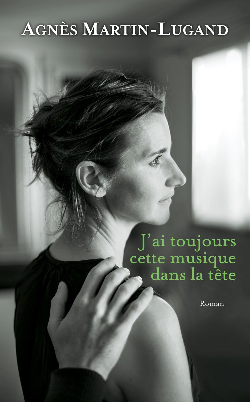 Résultat d'images pour J'ai toujours cette musique dans la tête d'Agnès Martin-Lugand